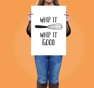 Whip it Good Poster Mock up